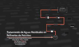 Copy of Tratamiento de Aguas Residuales en Refinerías de Petróleo