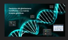 Genómica del glioblastoma multiforme y sus nuevas terapias g