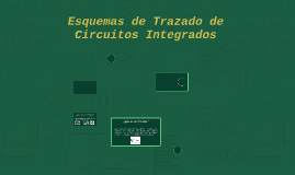 Esquemas de Trazado de Circuitos Integrados