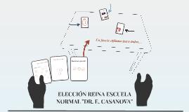 """ELECCIÓN REINA ESCUELA NORMAL """"DR. E. CASANOVA"""""""