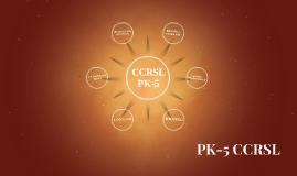 PK-5 CCRSL