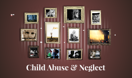 Copy of Child Abuse & Neglect