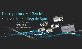 The Importance of Gender Equity in Intercollegiate Sports