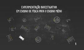 EXPERIMENTAÇÃO INVESTIGATIVA EM ENSINO DE FÍSICA