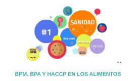BPM, BPA Y HACCP EN LOS ALIMENTOS