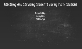 Assessing and Servicing Students during Math Stations