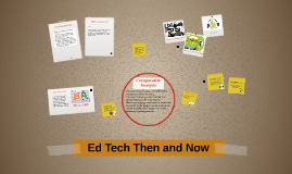 Ed Tech Then and Now