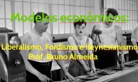 Liberalismo, Fordismo e Keynesianismo
