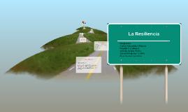 Copy of La Resiliencia