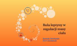 Rola leptyny w regulacji masy ciała