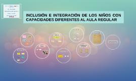 INCLUSIÓN E INTEGRACIÓN DE LOS NIÑOS CON CAUPACIDADES DIFERE