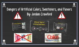 Dangers of Artificial Sweetners, Colorings, and Flavors