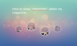 "How to show ""regionality"" within my magazine..."