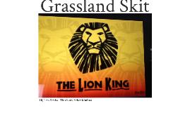 Grasslands Skit