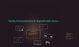 Ch 11: Family Communication & Unpredictable Stress