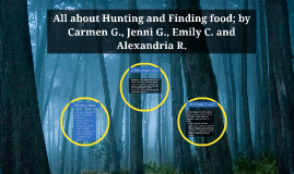 All about hunting and finding food; by Carmen G., Jenni G.,