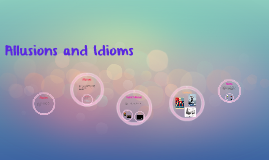 Allusions and Idioms