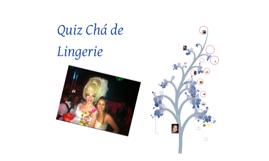 Quiz Chá de Lingerie