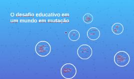 O desafio educativo em um mundo em mutação