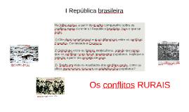 República Oligárquica: conflitos rurais Canudos, Contestado e Cangaço