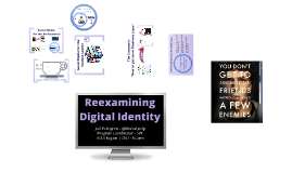 Copy of Reexamining Digital Identity