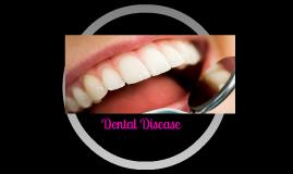 Copy of Dental Disease