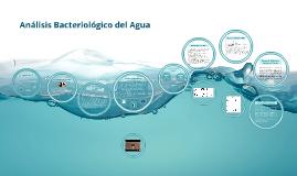 Copy of Analisis Bacteriologico DEL AGUA