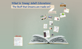 What is Young Adult Literature: