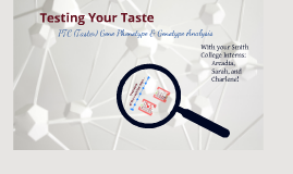 Testing Your Taste: PTC (Taster) Gene Phenotype & Genotype Analysis