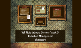 Week 3: Collection Management and Adventure