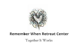 Remember When Retreat Center