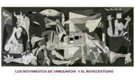 LOS MOVIMIENTOS DE VANGUARDIA  Y EL NOVECENTISMO