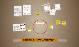 Tidbits and Tiny Grammar