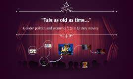 """Tale as old as time.."" - Gender politics and women's fate i"