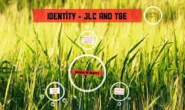 Identity - JLC and TGE