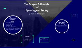 The Dangers & Hazards of Speeding and Racing