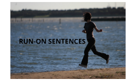 Copy of Run-On Sentences