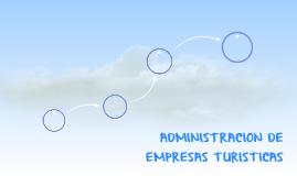 ADMINISTRACION DE EMPRESAS TURISTICAS