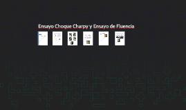 Copy of Ensayo Choque Charpy y Ensayo de Fluencia