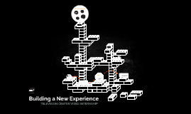 Building a New Experience