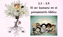 2.3 - 2.4 El ser humano en el penamiento bíblico