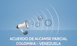 ACUERDO DE ALCANSE PARCIAL COLOMBIA - VENEZUELA