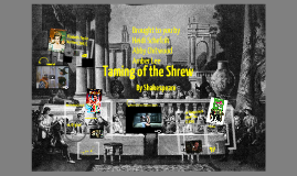 Copy of Taming of the Shrew