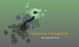 Pocahontas: Schizophrenia