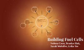 Building Fuel Cells