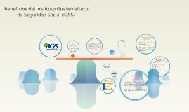 Beneficios del Instituto Guatemalteco de Seguridad Social (I