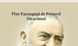 Plan Parroquial de Pastoral Vocacional