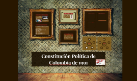 Copy of Constitución Política de Colombia de 1991