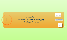 Enabling Success & Managing Strategic Change