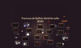 Fracturas de Epífisis distal de radio (EDR)